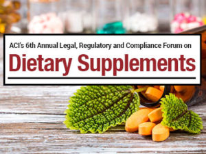 Legal, Regulatory and Compliance Forum on Dietary Supplements